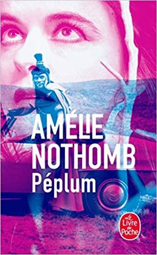 Péplum - Amélie Nothomb